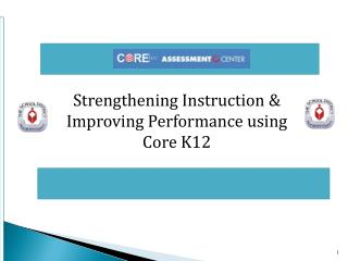 Strengthening Instruction  Improving Performance using  Core K12