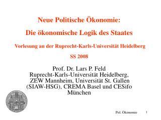 Neue Politische  konomie:  Die  konomische Logik des Staates   Vorlesung an der Ruprecht-Karls-Universit t Heidelberg SS