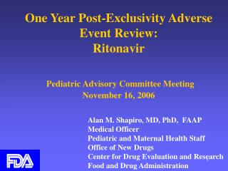 One Year Post-Exclusivity Adverse Event Review: Ritonavir     Pediatric Advisory Committee Meeting  November 16, 2006