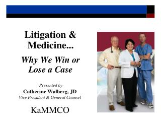 Litigation  Medicine...  Why We Win or  Lose a Case