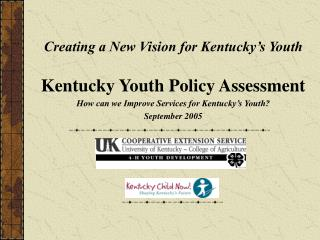 Creating a New Vision for Kentucky s Youth  Kentucky Youth Policy Assessment  How can we Improve Services for Kentucky s
