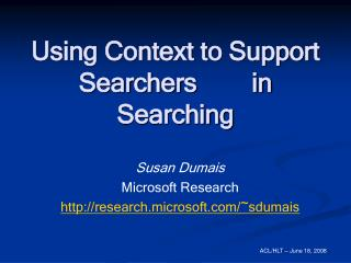 using context to support searchers        in searching