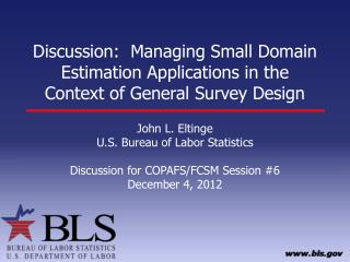 Discussion:  Managing Small Domain Estimation Applications in the Context of General Survey Design