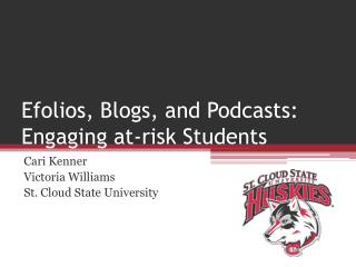 Efolios, Blogs, and Podcasts: Engaging at-risk Students