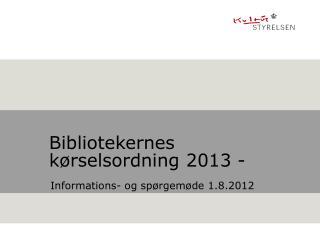 Bibliotekernes k rselsordning 2013 -