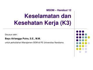 MSDM   Handout 12   Keselamatan dan Kesehatan Kerja K3