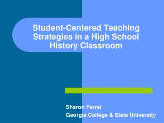 Student-Centered Teaching  Strategies in a High School History Classroom