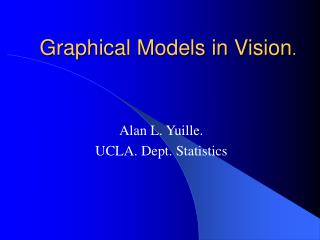Graphical Models in Vision.