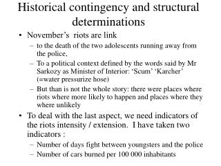 Historical contingency and structural determinations