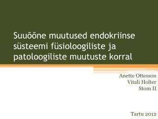 Suu  ne muutused endokriinse s steemi f sioloogiliste ja patoloogiliste muutuste korral
