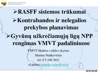 RASFF sistemos trukumai Kontrabandos ir nelegalios prekybos planavimas Gyvunu u kreciamuju ligu NPP rengimas VMVT padali