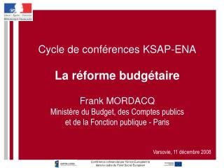 Cycle de conf rences KSAP-ENA  La r forme budg taire  Frank MORDACQ Minist re du Budget, des Comptes publics et de la Fo
