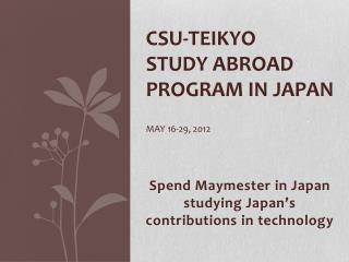 CSU-Teikyo  Study Abroad Program in Japan  May 16-29, 2012