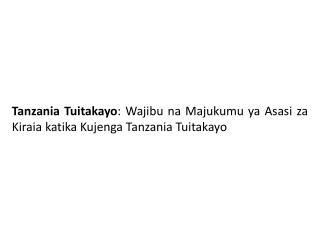 Tanzania Tuitakayo: Wajibu na Majukumu ya Asasi za Kiraia katika Kujenga Tanzania Tuitakayo