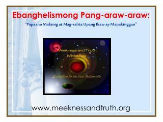 Ebanghelismong Pang-araw-araw:  Papaano Makinig at Mag-salita Upang Ikaw ay Mapakinggan          Ni Dr David Geisler
