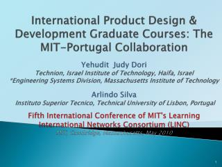 International Product Design  Development Graduate Courses: The MIT-Portugal Collaboration   Yehudit  Judy Dori  Technio