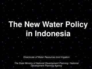 The New Water Policy  in Indonesia