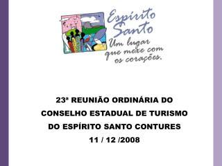 23  REUNI O ORDIN RIA DO CONSELHO ESTADUAL DE TURISMO DO ESP RITO SANTO CONTURES 11