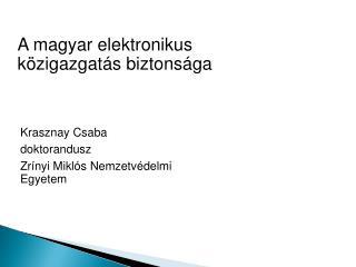 A magyar elektronikus k zigazgat s biztons ga