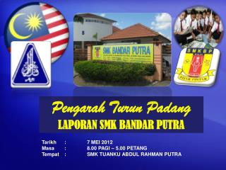 Pengarah Turun Padang LAPORAN SMK BANDAR PUTRA
