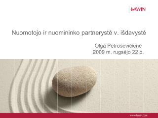 Nuomotojo ir nuomininko partneryste v. i davyste                                          Olga Petro eviciene      2009