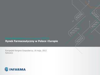 Pawel Sztwiertnia Dyrektor Generalny INFARMA Rynek Farmaceutyczny w Polsce i Europie