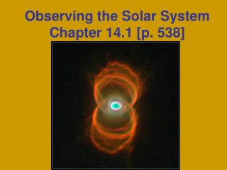 Observing the Solar System Chapter 14.1 [p. 538]