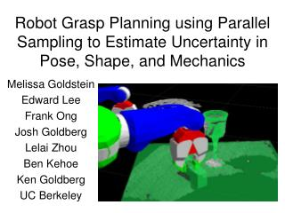 Robot Grasp Planning using Parallel Sampling to Estimate Uncertainty in Pose, Shape, and Mechanics