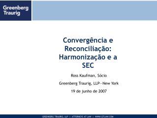 Converg ncia e Reconcilia  o:  Harmoniza  o e a SEC