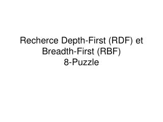 Recherce Depth-First RDF et Breadth-First RBF 8-Puzzle