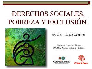 DERECHOS SOCIALES, POBREZA Y EXCLUSI N.