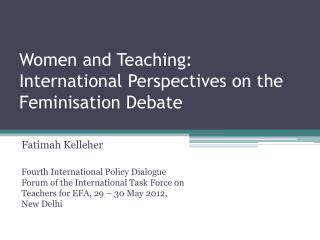Women and Teaching: International Perspectives on the Feminisation Debate