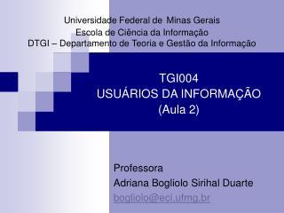Universidade Federal de Minas Gerais Escola de Ci ncia da Informa  o DTGI   Departamento de Teoria e Gest o da Informa