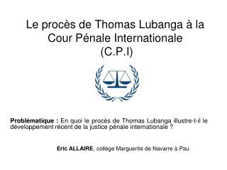 Le proc s de Thomas Lubanga   la Cour P nale Internationale   C.P.I
