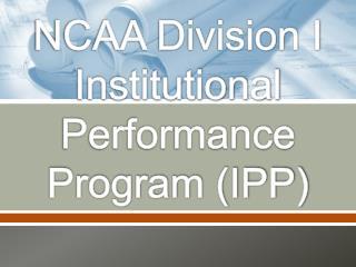 NCAA Division I Institutional Performance Program IPP