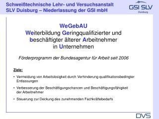 Schwei technische Lehr- und Versuchsanstalt SLV Duisburg   Niederlassung der GSI mbH