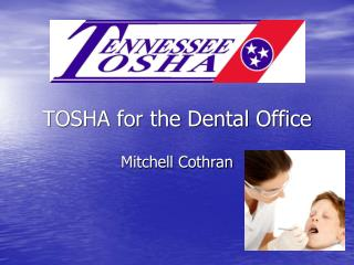 TOSHA for the Dental Office