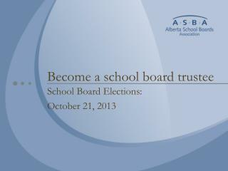 Become a school board trustee