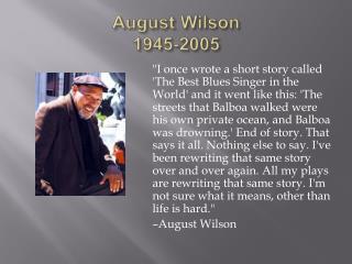 August Wilson 1945-2005