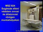 MSZ 824 Sug rz s elleni v delem orvosi  s  llatorvosi r ntgen munkahelyeken