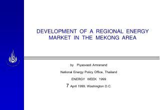 DEVELOPMENT  OF  A  REGIONAL  ENERGY  MARKET  IN  THE  MEKONG  AREA