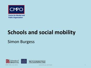 Schools and social mobility  Simon Burgess