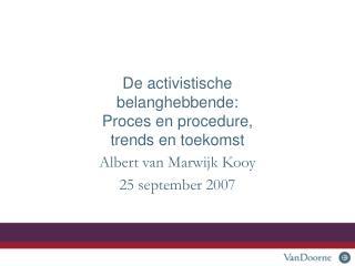 De activistische belanghebbende:  Proces en procedure,  trends en toekomst