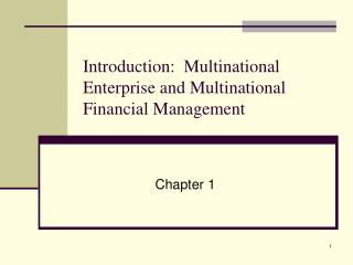Introduction:  Multinational Enterprise and Multinational Financial Management
