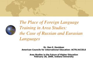 The Place of Foreign Language Training in Area Studies:  the Case of Russian and Eurasian Languages