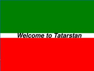 Welcome to Tatarstan.