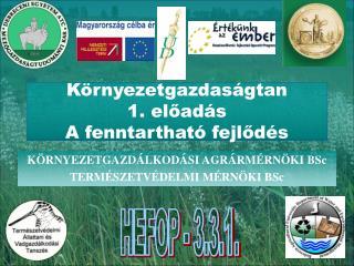 K rnyezetgazdas gtan 1. eload s A fenntarthat  fejlod s
