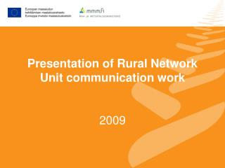 Presentation of Rural Network Unit communication work   2009