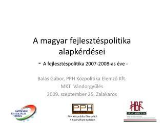 A magyar fejleszt spolitika alapk rd sei  - A fejleszt spolitika 2007-2008-as  ve -