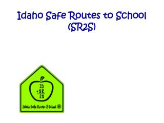 Idaho Safe Routes to School SR2S